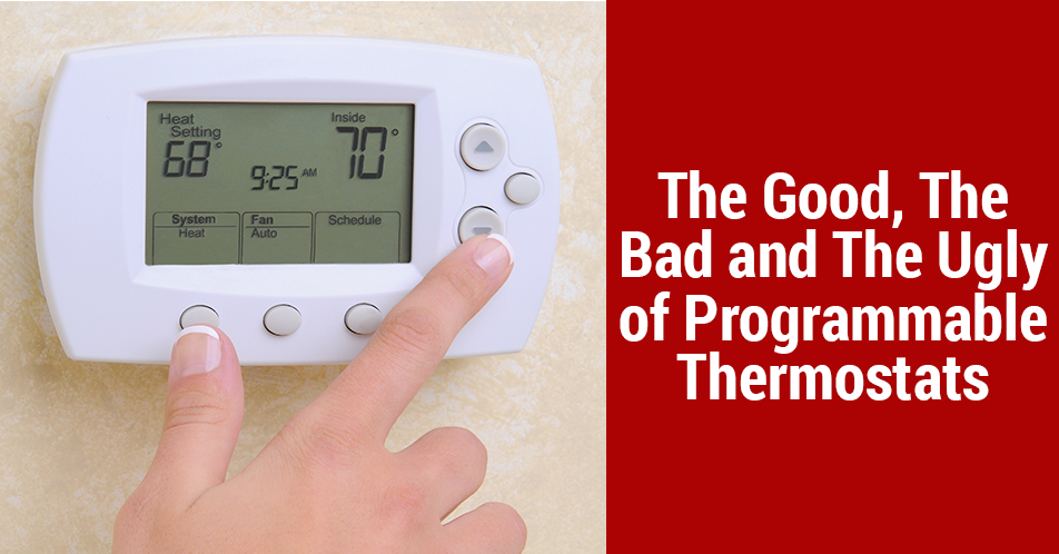 The Good, The Bad and The Ugly of Programmable Thermostats