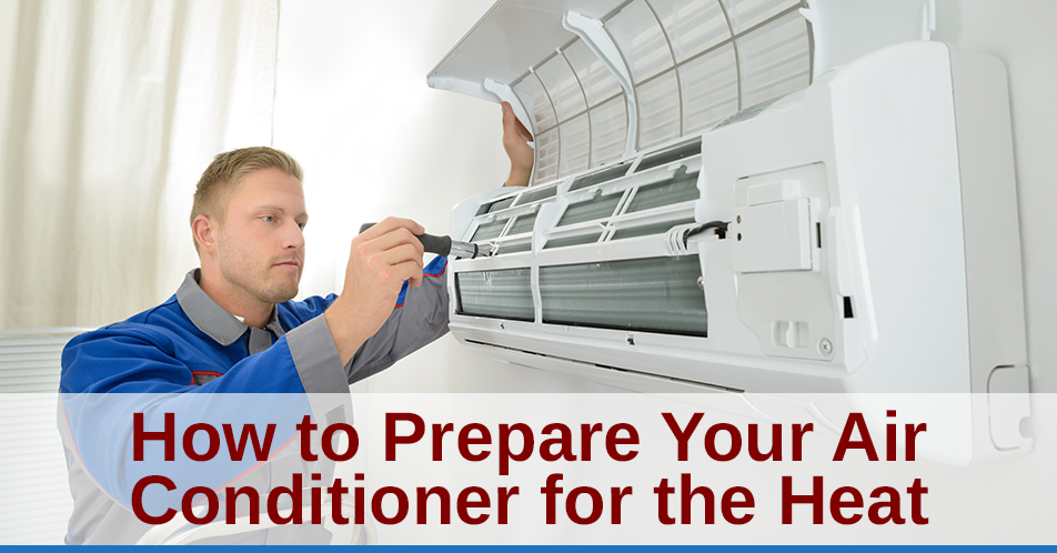 How to Prepare Your Air Conditioner for the Heat