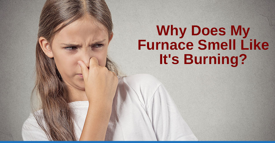 Why Does My Furnace Smell Like It's Burning?