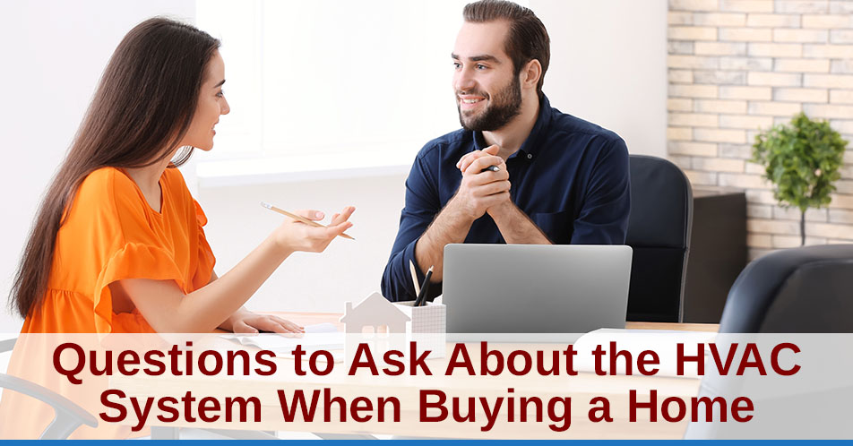 Questions to Ask About the HVAC System When Buying a Home