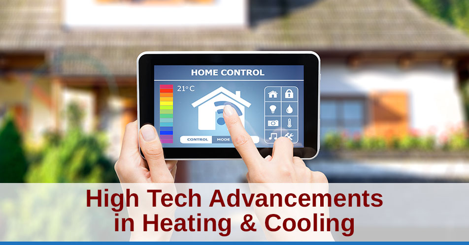 High Tech Advancements in Heating & Cooling