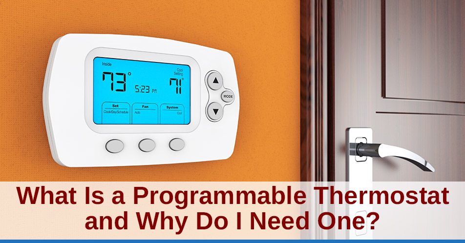 What Is a Programmable Thermostat and Why Do I Need One?