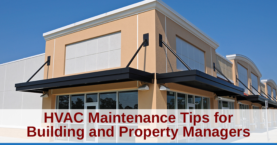 HVAC Maintenance Tips for Building and Property Managers