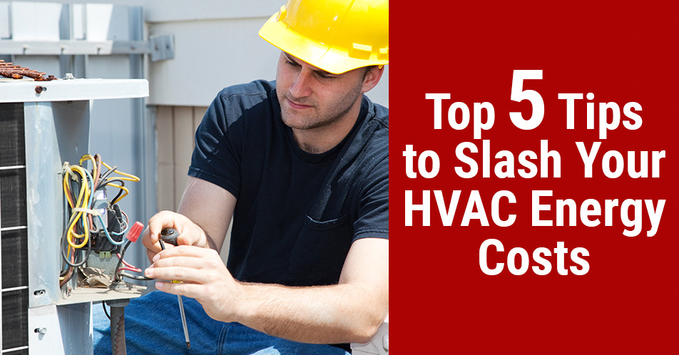Top 5 Tips to Slash Your HVAC Energy Costs