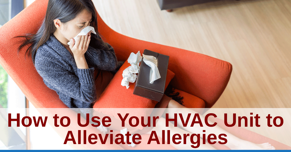 How to Use Your HVAC Unit to Alleviate Allergies