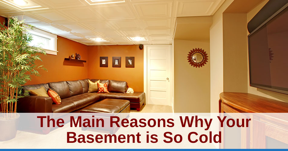 The Main Reasons Why Your Basement is So Cold