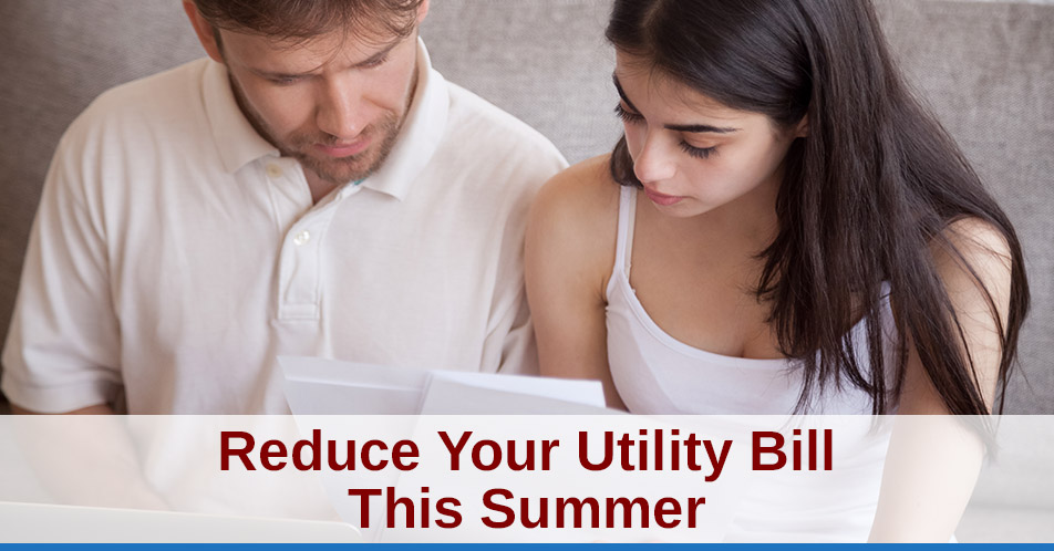 Reduce Your Utility Bill This Summer