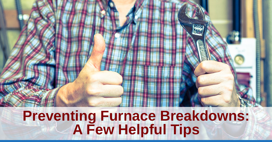 Preventing Furnace Breakdowns: A Few Helpful Tips