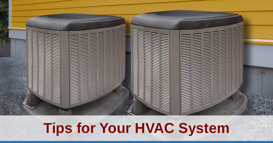 Tips for Your HVAC System